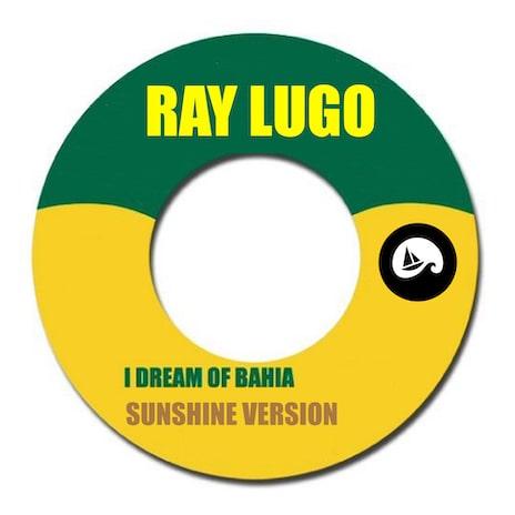 """Cover artwork of musician Ray Lugo's single entitled """"I Dream Of Bahia"""""""